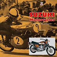 Suzuki Motorcycles - The Classic Two-stroke Era: 1955 to 1978