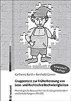 Gruppentest zur Frueherkennung von Lese- und Rechtschreibschwierigkeiten: Phonologische Bewusstheit bei Kindergartenkindern und Schulanfaengern (PB-LRS) - Arbeitsheft