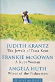OF LOVE AND LIFE: The Jewels of Tessa Kent / A Kept Woman / Wives of the Fisherman (Reader's Digest Condensed Books)
