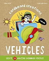Vehicles: Create 14 Amazing Cardboard Vehicles (Cardboard Creations)