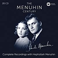 The Menuhin Century- The Complete Recordings with Hephzibah Menuhin (20CD) by Yehudi Menuhin