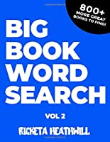 Big Book Word Search Vol. 2: Find even more of your favorite books in vol 2 of the Big Book Word Search!