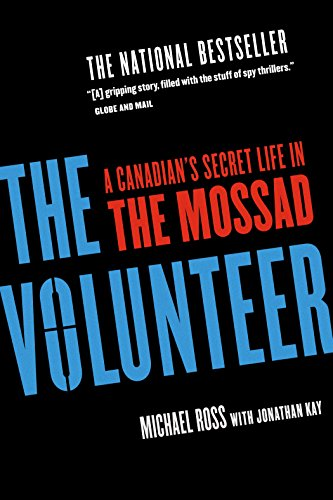 The Volunteer: A Canadian's Secret Life in the Mossad