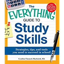 The Everything Guide to Study Skills: Strategies, tips, and tools you need to succeed in school! (Everything®)