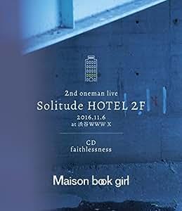 Solitude HOTEL 2F+faithlessness [Blu-ray]