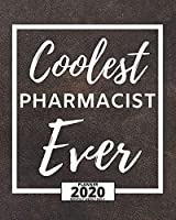 "Coolest Pharmacist Ever: 2020 Planner For Pharmacist, 1-Year Daily, Weekly And Monthly Organizer With Calendar, Appreciation Birthday Or Christmas Gift Idea (8"" x 10"")"