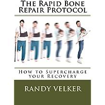 The Rapid Bone Repair Protocol