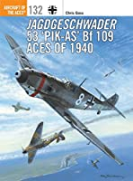 Jagdgeschwader 53 'PIK-AS Bf 109 Aces of 1940 (Aircraft of the Aces)