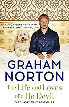 The Life and Loves of a He Devil: A Memoir by [Norton, Graham]