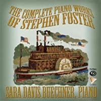 The Complete Piano Works of Stephen Foster (2011-06-21)