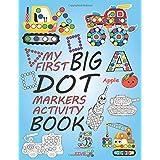 My First Big Dot Markers Activity Book: dot art coloring book, dot markers coloring book, do a dot cars planes monster truck
