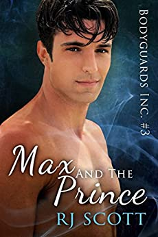 Max and the Prince (Bodyguards Inc. Book 3) by [Scott, RJ]