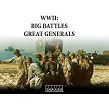 WWII: Big Battles, Great Generals