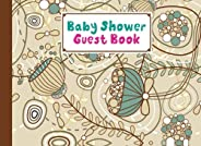 Baby Shower Guest Book: Flowers Baby Shower Guest Book, A Mother's Historical Memory Book| Humorous Funny Mami