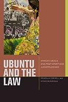 uBuntu and the Law: African Ideals and Postapartheid Jurisprudence (Just Ideas)
