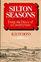 Silton Seasons; From the Diary of a Countryman.