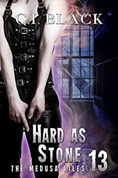 The Medusa Files, Case 13: Hard As Stone by [Black, C.I.]