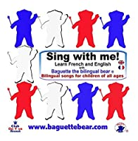 Sing with me! - Children's English and French songs with Baguette the bilingual bear【CD】 [並行輸入品]