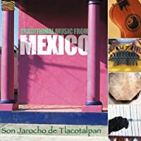 Traditional Music from Mexico: Son Jarocho De Tlac by Traditional Music From Mexico: Son Jarocho De Tlac