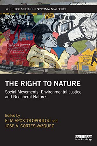 Download The Right to Nature (Routledge Studies in Environmental Policy) 1138385379