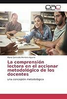 La comprensión lectora en el accionar metodológico de los docentes: una concepión metodológica