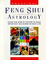 Practical Feng Shui Astrology: Using The Nine Ki System To Make Important Decisions In Your Life【洋書】 [並行輸入品]