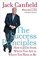 The Success Principles: How to Get From Where You Are to Where You Want to Be【洋書】 [並行輸入品]
