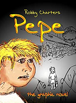 Pepe: the graphic novel by [Charters, Robby]