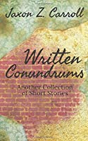Written Conundrums: Another Collection of Short Stories