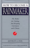 How To Become A Rainmaker【洋書】 [並行輸入品]
