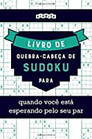 Livro de quebra-cabeças de Sudoku para quando você está esperando pelo seu par
