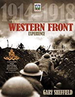 The Western Front Experience: 1914-1918 (Imperial War Museum)