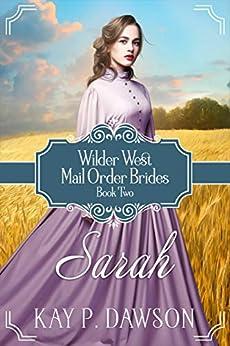 Sarah (Wilder West Book 2) by [Dawson, Kay P.]