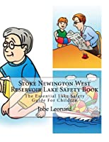 Stoke Newington West Reservoir Lake Safety Book: The Essential Lake Safety Guide for Children