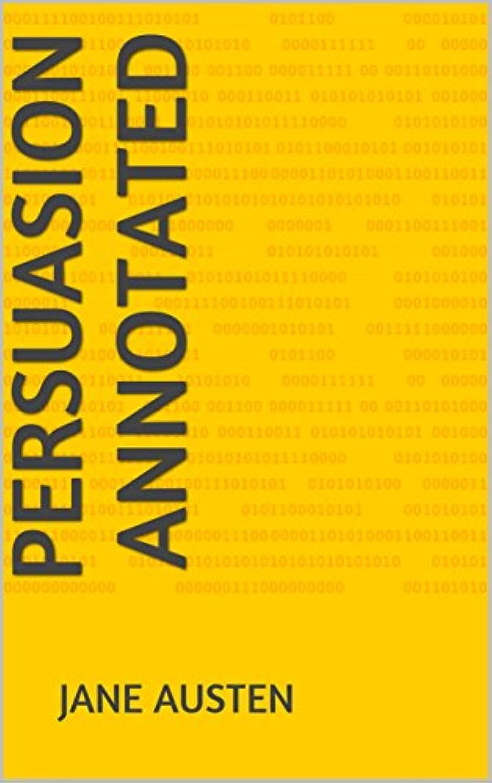 学者ビン群れPersuasion Annotated (English Edition)