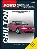 Chilton's Ford Mustang 1994-04 Repair Manual (Chilton's Total Car Care Repair Manual)