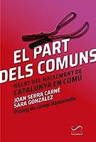 El part dels comuns : Relat del naixement de Catalunya en Comú