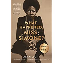 What Happened, Miss Simone?: A Biography
