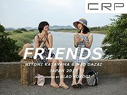 [横木安良夫]のCRP JAPAN   FRIENDS 友達 Hitomi Katayam +Mio Dazai 2017