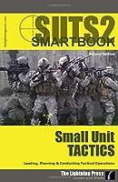 SUTS2: The Small Unit Tactics SMARTbook 2nd Ed. (2nd Printing) [並行輸入品]