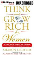 Think and Grow Rich for Women: Using Your Power to Create Success and Significance by Sharon Lechter(2014-06-17)