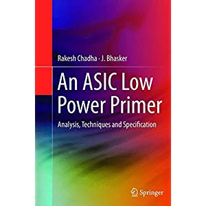An ASIC Low Power Primer: Analysis, Techniques and Specification