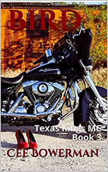 Bird: Texas Kings MC Book 3 by [Bowerman, Cee]