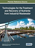 Technologies for the Treatment and Recovery of Nutrients from Industrial Wastewater (Advances in Environmental Engineering and Green Technologies)