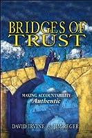 Bridges of Trust: Making Accountability Authentic