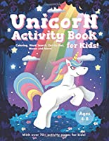 Unicorn Activity Book for Kids Age 4-8: A Fun Educational Workbook Complete with Coloring Pages, Word Searches, Dot to Dot, Spot the Difference, Mazes and More!