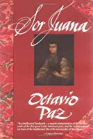 Sor Juana: Or, the Traps of Faith by Octavio Paz(1990-01-02)