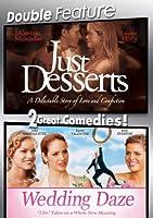 Just Desserts / Wedding Daze (Double Feature)