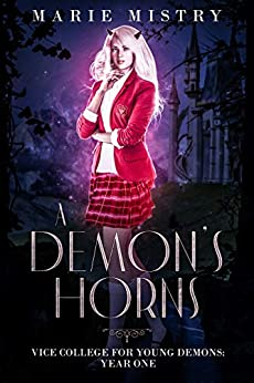 A Demon's Horns: Vice College For Young Demons: Year One by [Mistry, Marie]