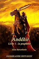 Livre: La Prophétie (Andéhir)